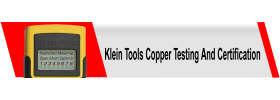 Klein Tools Copper Testing and Certification